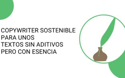 Copywriter sostenible para unos textos sin aditivos