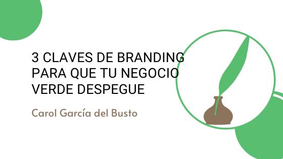 3 claves de branding para que tu negocio verde despegue